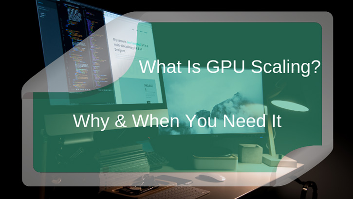 Что такое масштабирование графического процессора? Зачем и как использовать масштабирование графического процессора